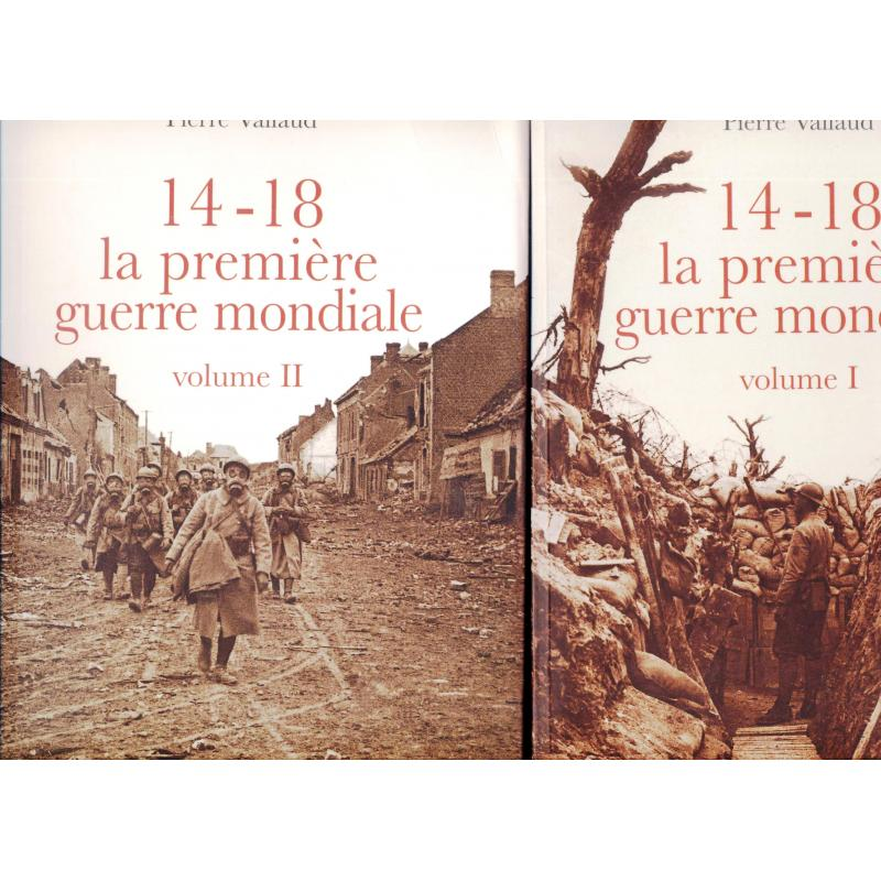 14 -18 la première guerre mondiale. 2 tomes