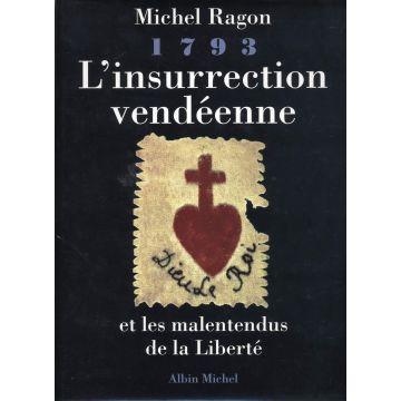 1793 L'insurrection vendéenne et les malentendus de la Liberté
