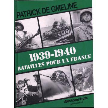 1939-1940 Batailles pour la France