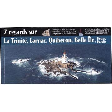 7 regards sur La trinité, Carnac, Quiberon, Belle-Ile, Houat, Hoédic