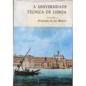 A universidade tecnica de Lisboa, volume 1 primordios da sua Historia