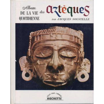 Album de la vie quotidienne des Aztèques