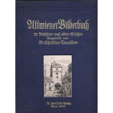 Altwiener Bilderbuch. Zweiundsiebzig Ansichten nach alten Stichen