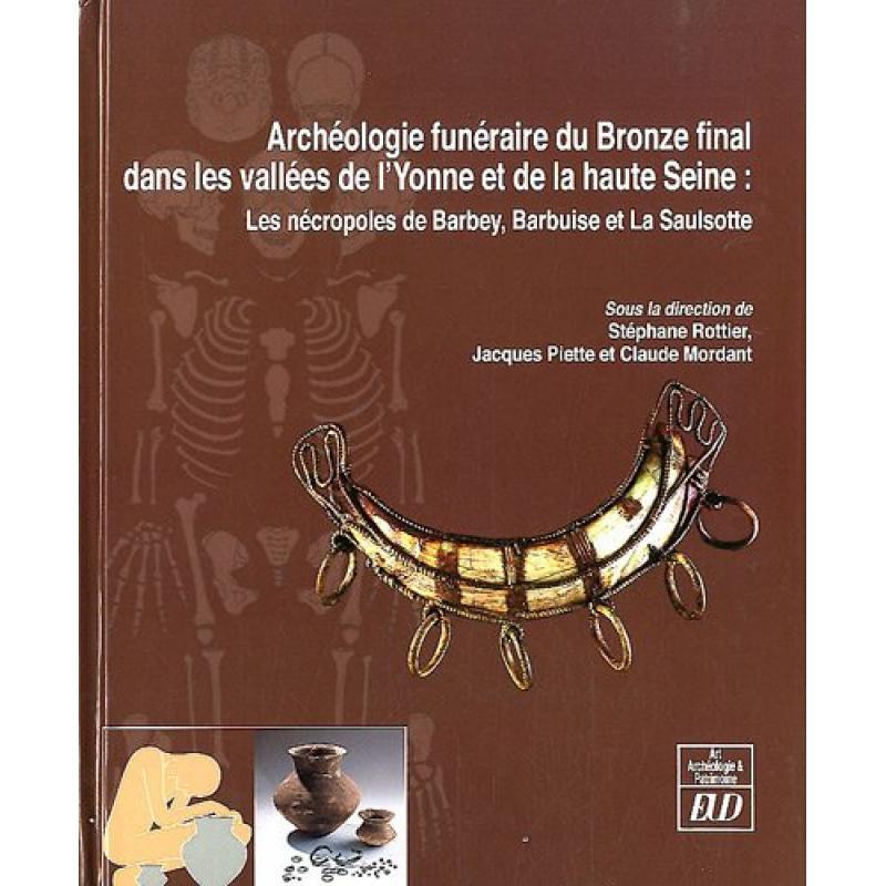 Archéologie funéraire du bronze final dans les vallées de l'Yonne et haute Seine
