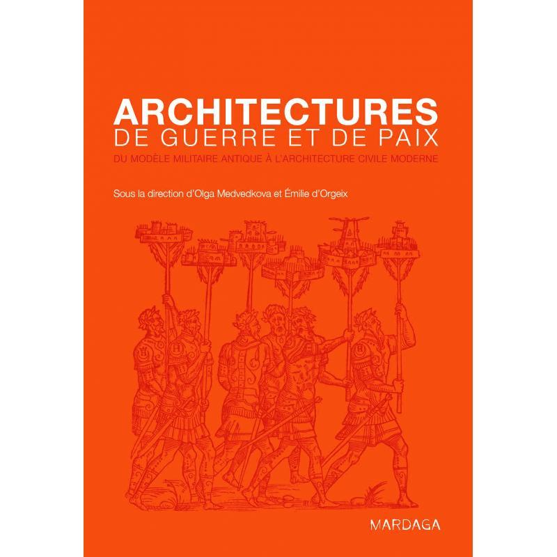 Architectures de guerre et de paix du modèle militaire antique à l'architecture
