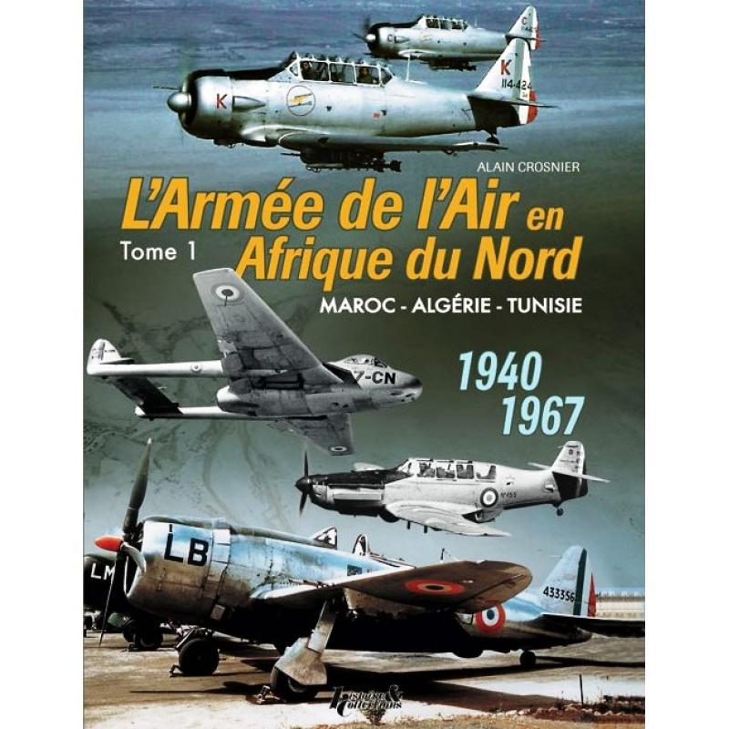 ARMEE DE L'AIR EN AFN T1 1940-1967