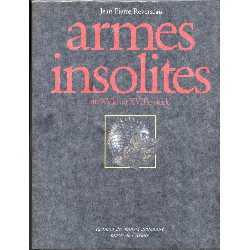 Armes insolites du XVIe au XVIIIe siècle (jaquette ajoutée)