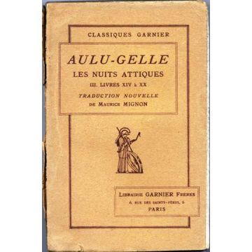 AULU - GELLE Les nuits Attiques III. Livres XIV à XX