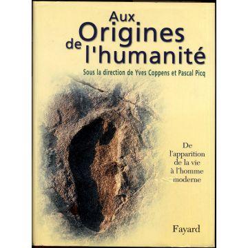 Aux origines de l'humanité volume 1 de l'apparition de la vie à l'homme moderne