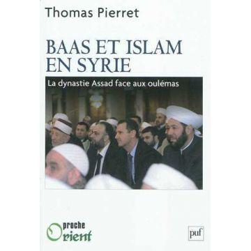Baas et Islam en Syrie  La dynastie Assad face aux oulémas