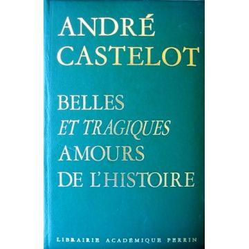 Belles et tragiques amours de l'Histoire