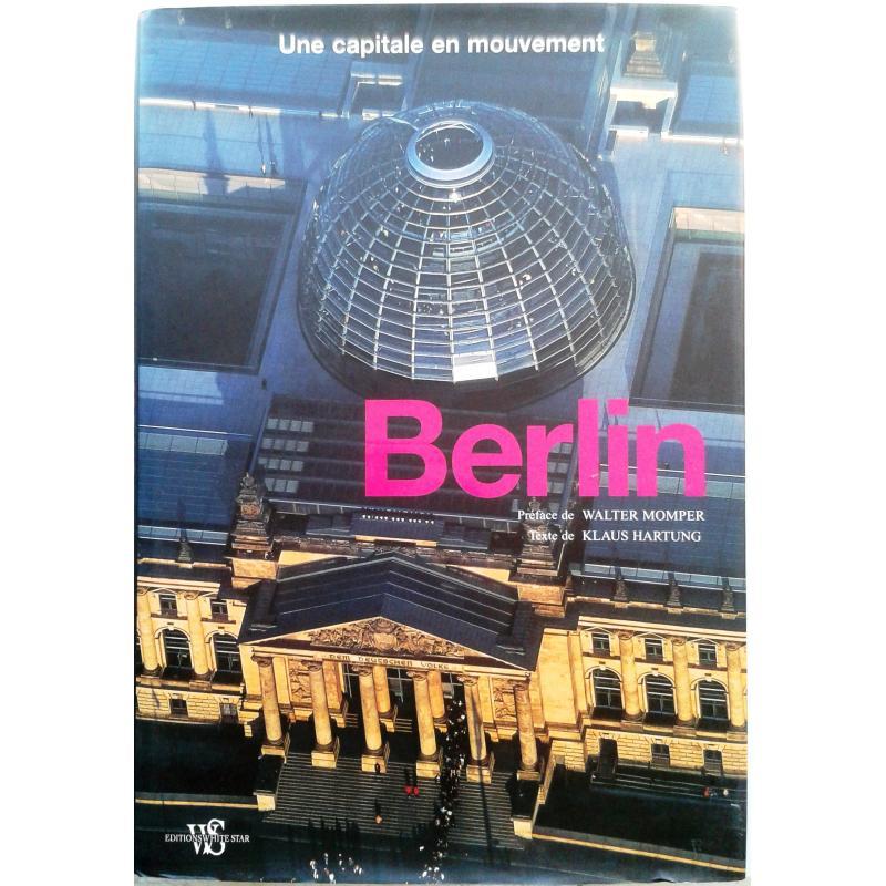 Berlin Une capitale en mouvement