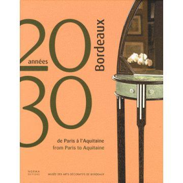 Bordeaux années 20 30 de Paris à l'Aquitaine