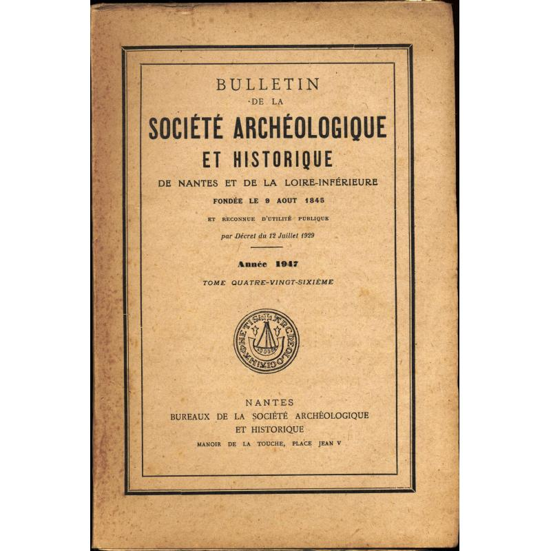Bulletin de la Société archéologique et historique de Nantes et de Loire Inférieure 1947