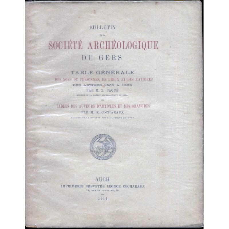 Bulletin de la société d'histoire et d'archéologie du Gers table gén. 1900-09