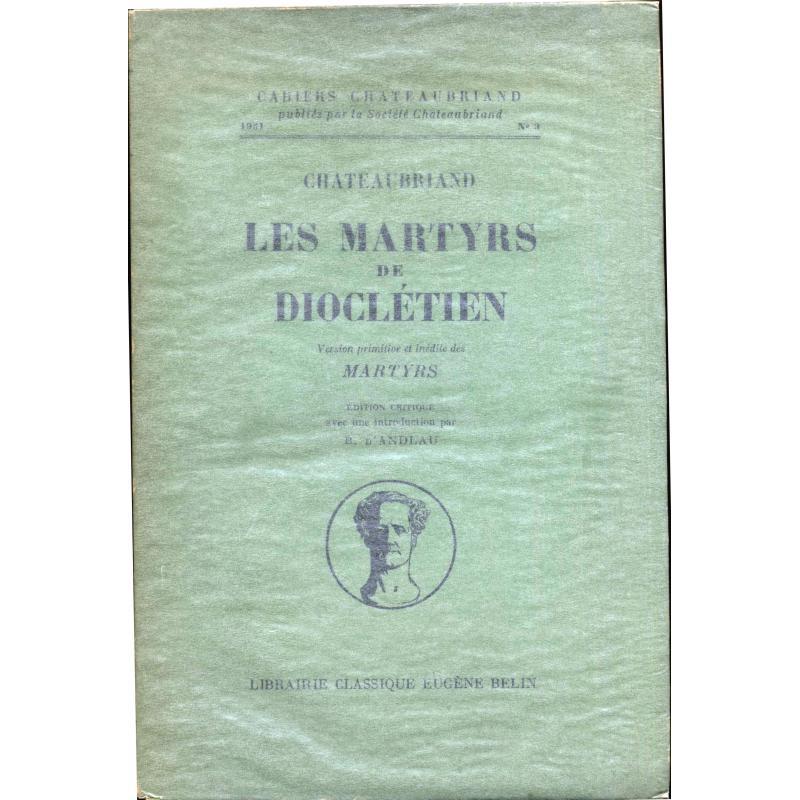 Cahiers de Chateaubriand n°3 Les martyrs de Dioclétien