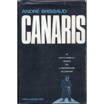 Canaris Le Petit amiral Prince de l'espionnage allemand