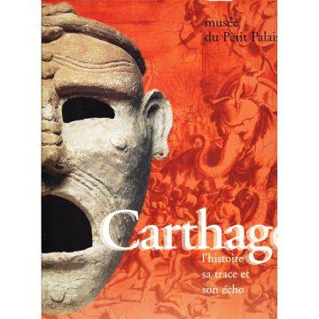 Carthage l'histoire sa trace et son écho