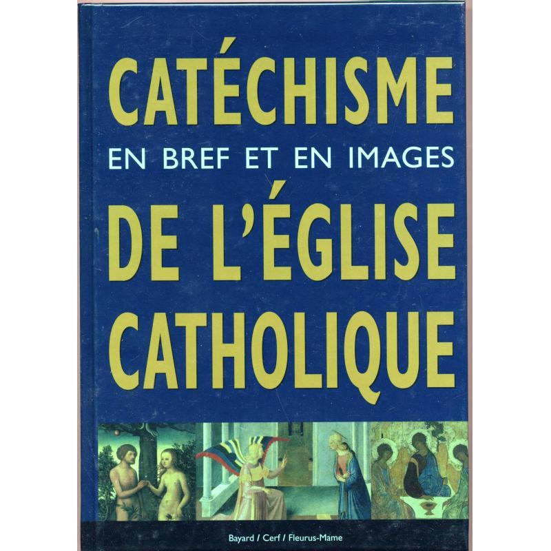 Catéchisme en bref et en images de l'eglise catholique