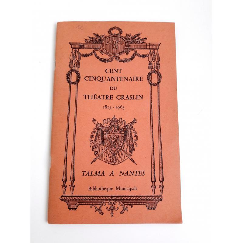 Cent cinquantenaire du théatre Graslin 1813-1963 Talma à Nantes
