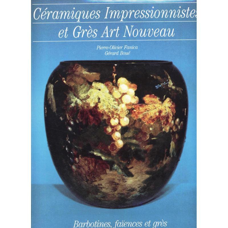 Céramiques impressionnistes et grés art nouveau 1872-1958