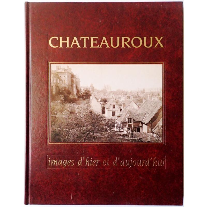 Chateauroux images d'hier et d'aujourd'hui
