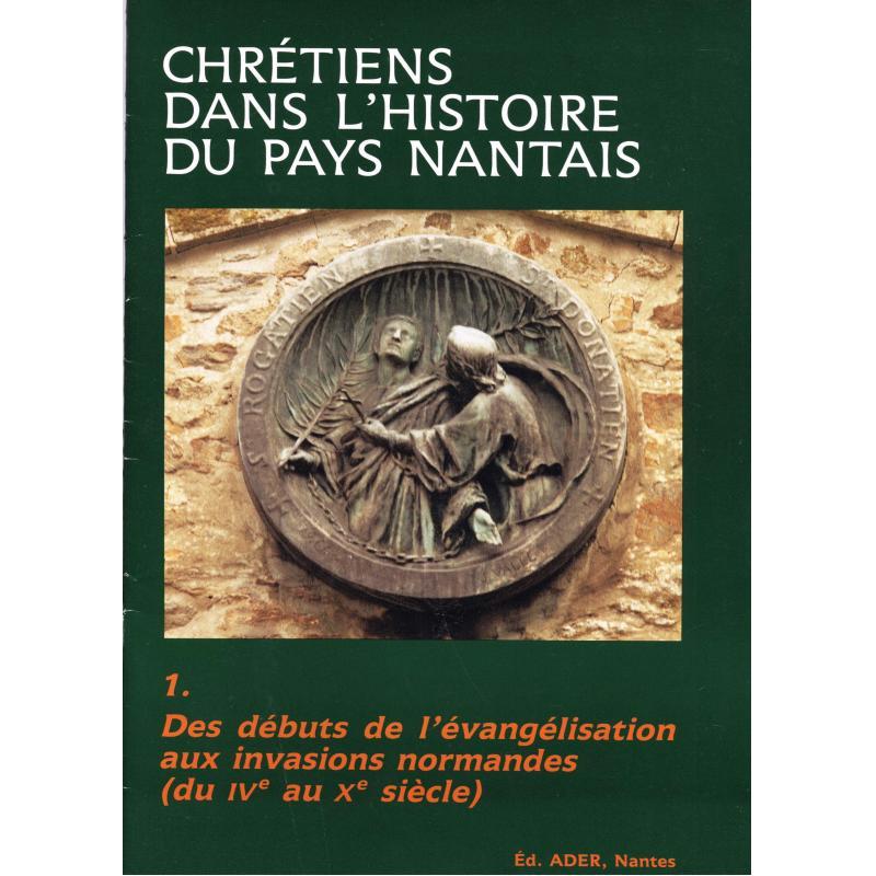 Chrétiens dans l'histoire du pays Nantais  partie 1) Des débuts