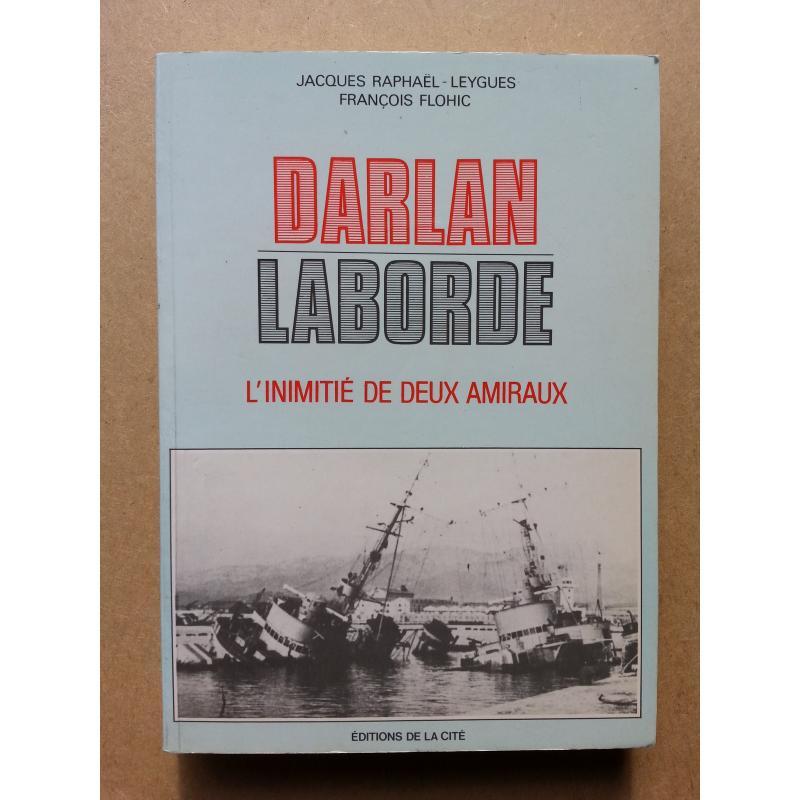 Darlan Laborde l'inimitié de deux amiraux  EA à Michel Debré