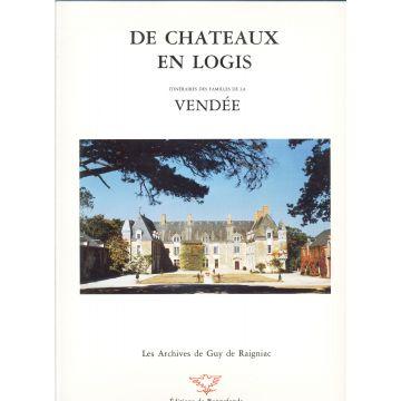 De châteaux en logis. Itinéraire des familles de la Vendée 10 TOMES