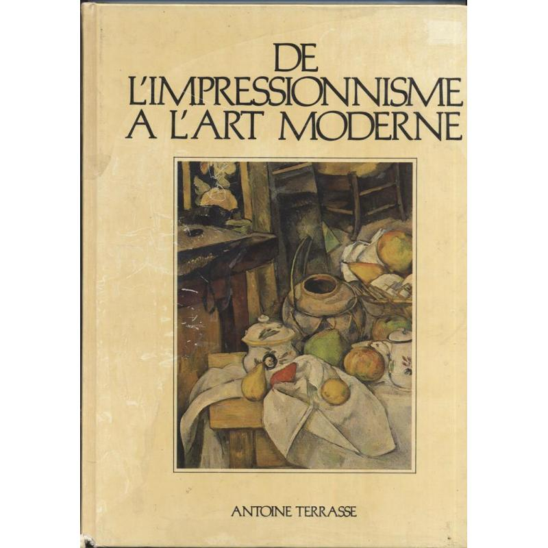 De l'impressionnisme a l'art moderne  De Cezanne à Matisse  les sources du XXe