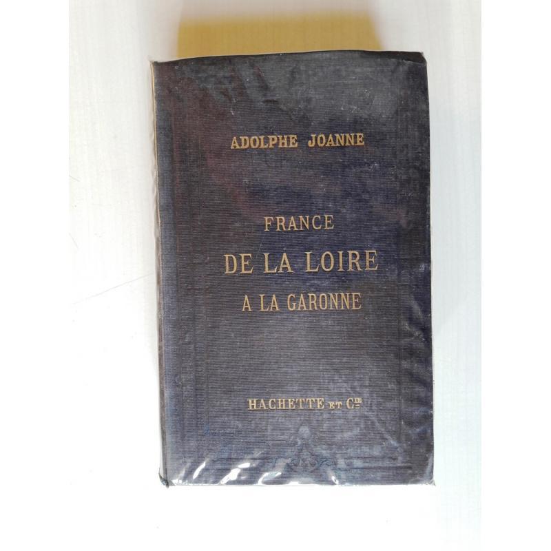 De la Loire a la Garonne Itinéraire general de la France Joanne