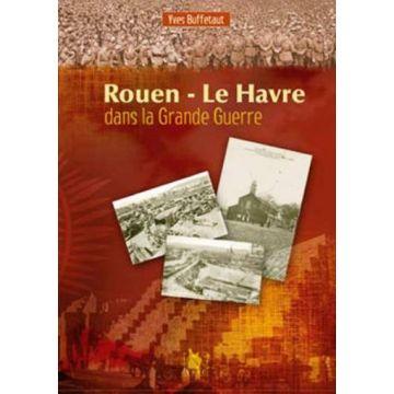 De Rouen au Havre dans la Grande Guerre