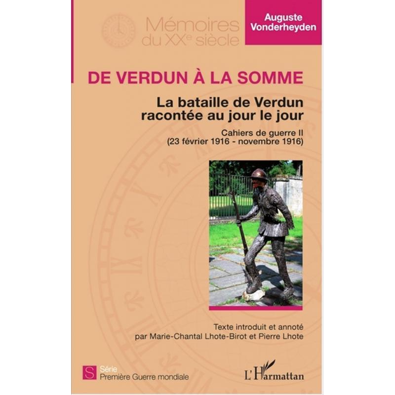 De Verdun à la Somme la bataille de Verdun racontée au jour le jour