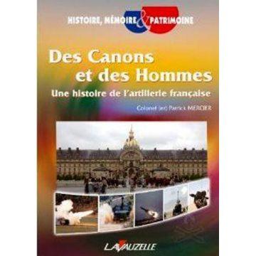 Des canons et des hommes, une histoire de l'artillerie française