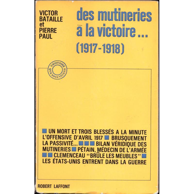 Des mutineries à la victoire... (1917-1918)
