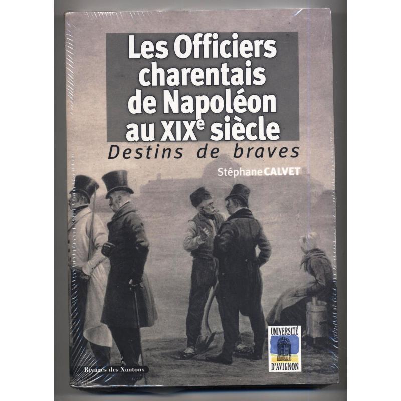 Destins de braves : les officiers charentais de Napoléon au XIXe siècle