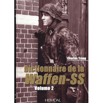Dictionnaire de la Waffen SS volume 2 disponible
