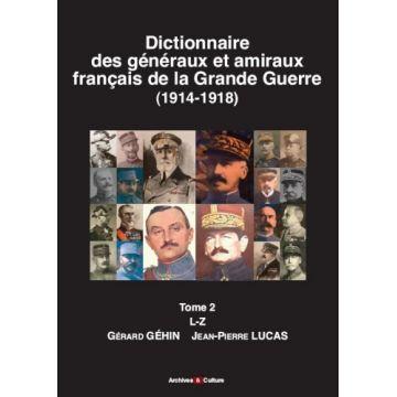 Dictionnaire des généraux et amiraux français de la Grande Guerre Tome 2 : l-z