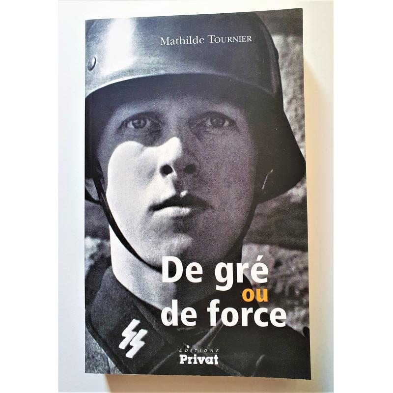 DISPONIBLE De gré ou de force   (roman historique)