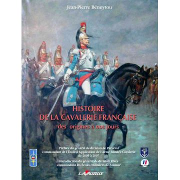 DISPONIBLE Histoire de la cavalerie française des origines à nos jours