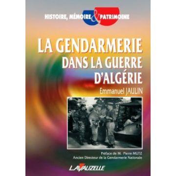 Disponible La Gendarmerie dans la Guerre d'Algérie