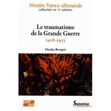 Disponible Le traumatisme de la Grande guerre, 1918-1933