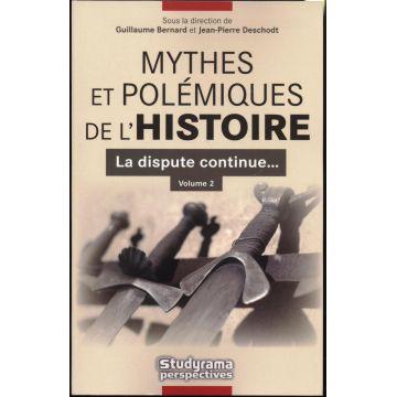 DISPONIBLE Mythes et polemiques de l'Histoire volume 2