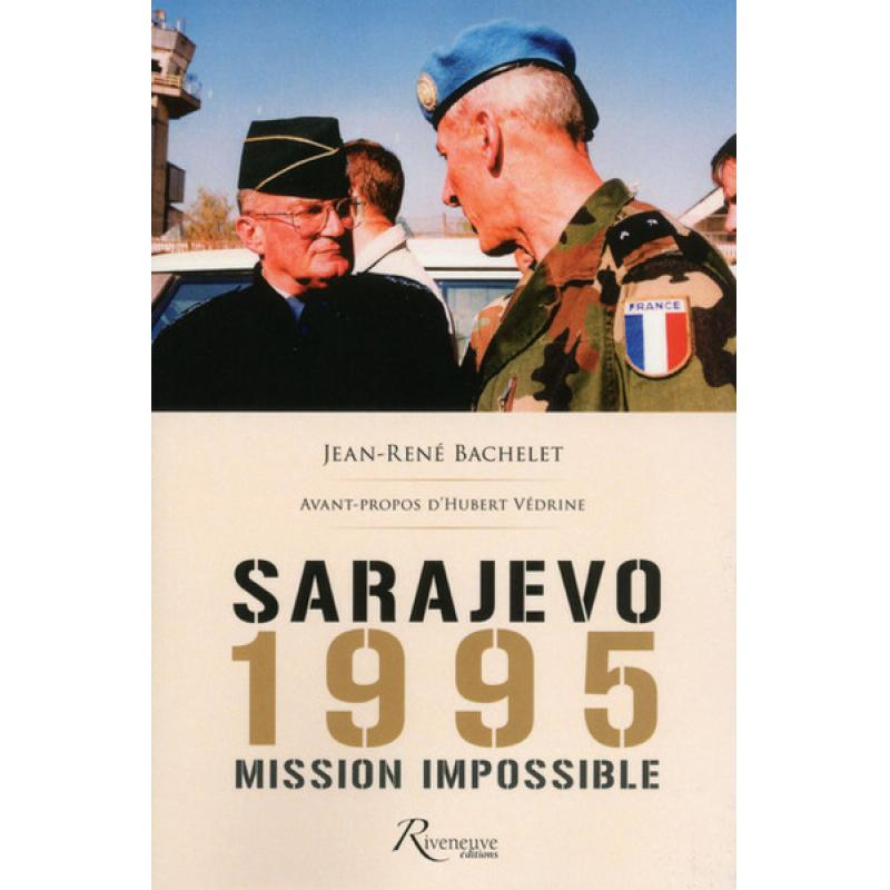 DISPONIBLE Sarajevo 1995, mission impossible