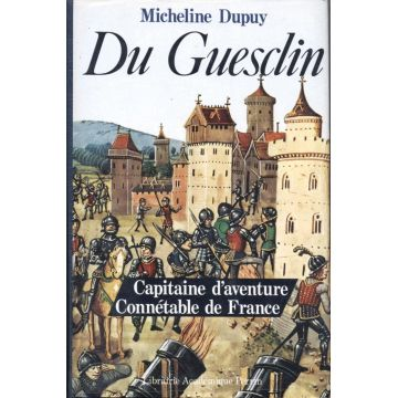 Du Guesclin capitaine d'aventure Connétable de France