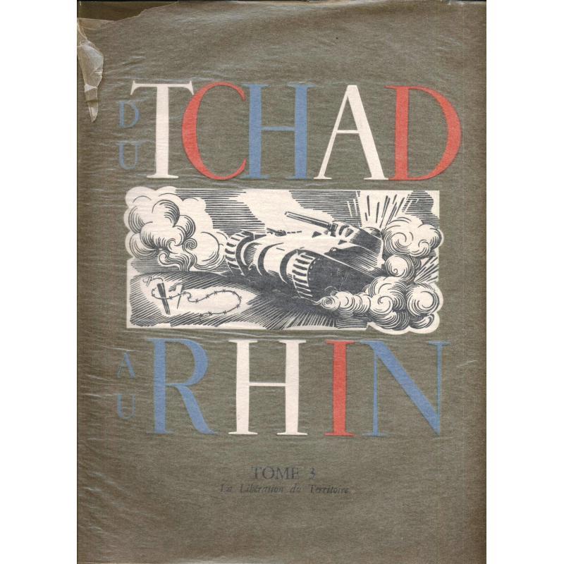 Du Tchad au Rhin 3e tome la liberation du territoire