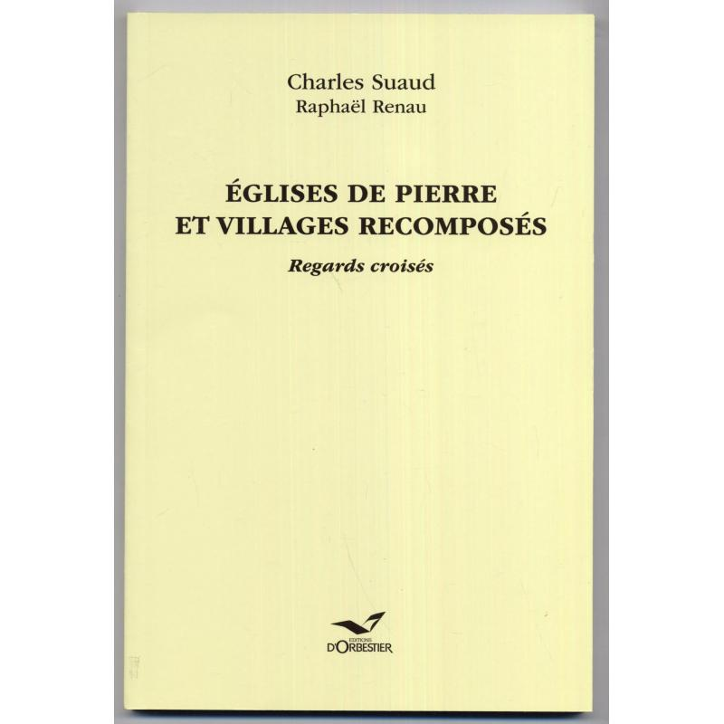 Eglises de pierre et villages recomposés