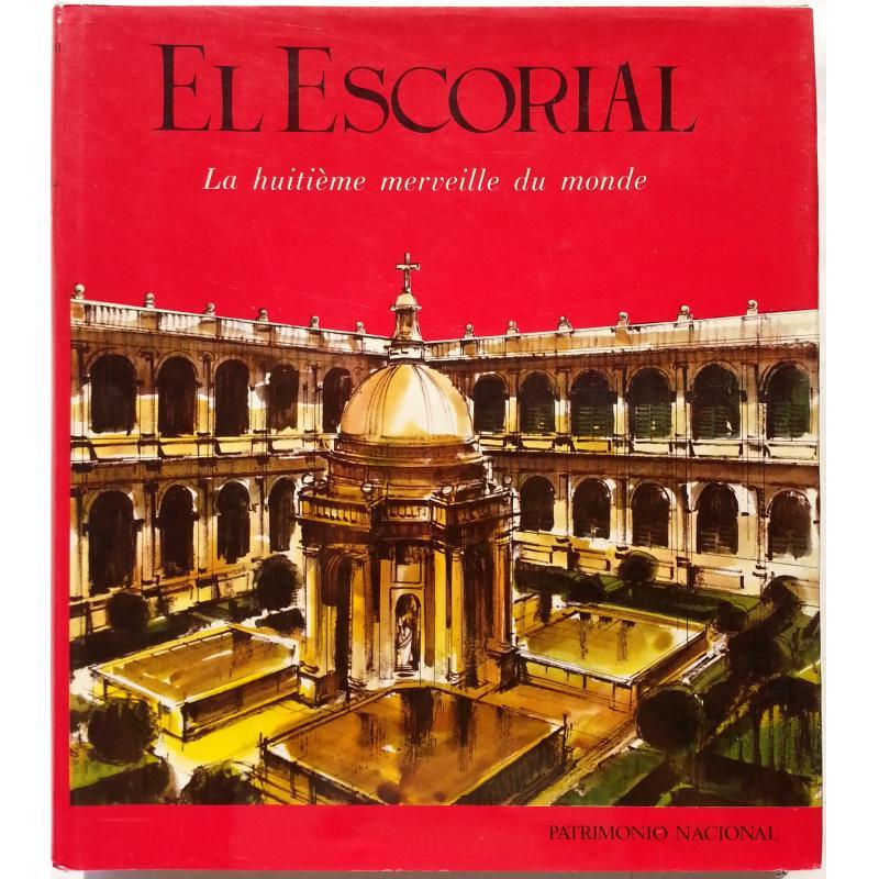 El Escorial La huitième merveille du monde