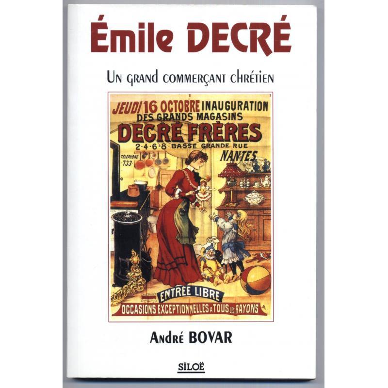 Emile Decré. Un grand commerçant chrétien