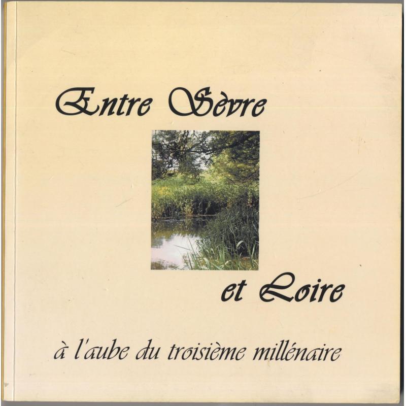 Entre Sèvre et Loire à l'aube du 3è millénaire